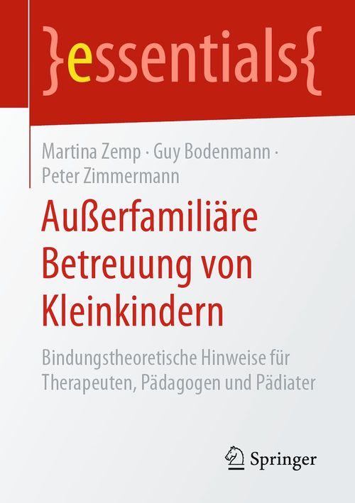 Außerfamiliäre Betreuung von Kleinkindern  - Martina Zemp  - Guy Bodenmann  - Peter Zimmermann