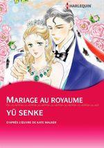 Harlequin Comics: Mariage au royaume  - Yuko Senke - Kate Walker