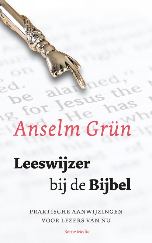 Leeswijzer bij de bijbel – Anselm Grun – ebook  0 Abdij Van Berne, Uitgeverij