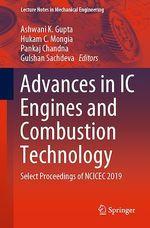 Advances in IC Engines and Combustion Technology  - Ashwani K. Gupta - Gulshan Sachdeva - Hukam C. Mongia - Pankaj Chandna