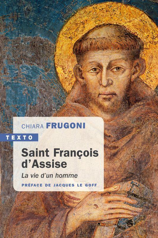 François d'Assise : la vie d'un homme