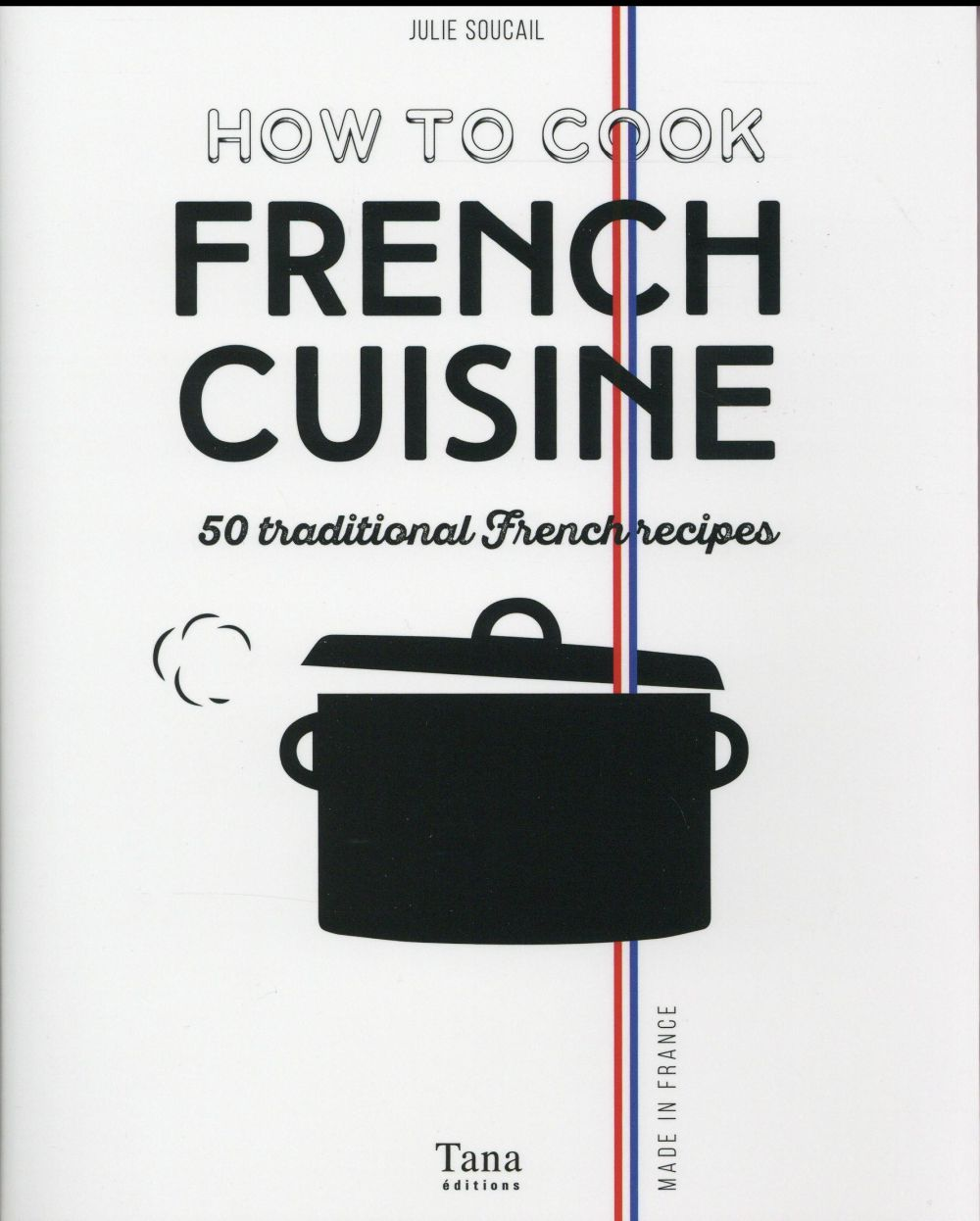 How to cook french cuisine ; 50 traditional frenchrecipes