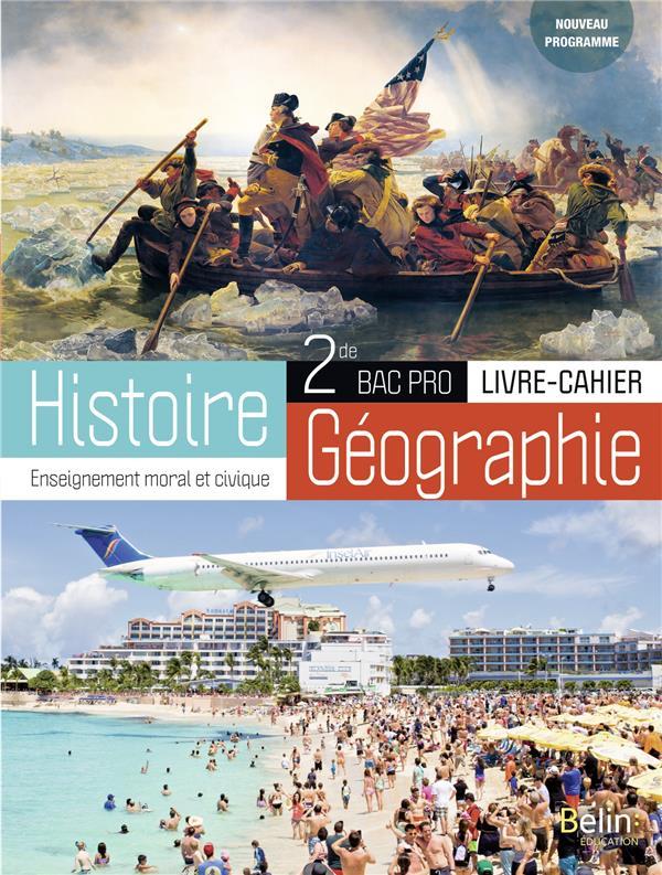 Histoire-géographie, enseignement moral et civique ; 2de ; bac pro (édition 2019)