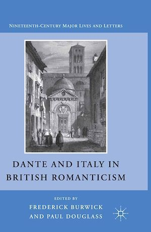 Dante and Italy in British Romanticism  - F. Burwick