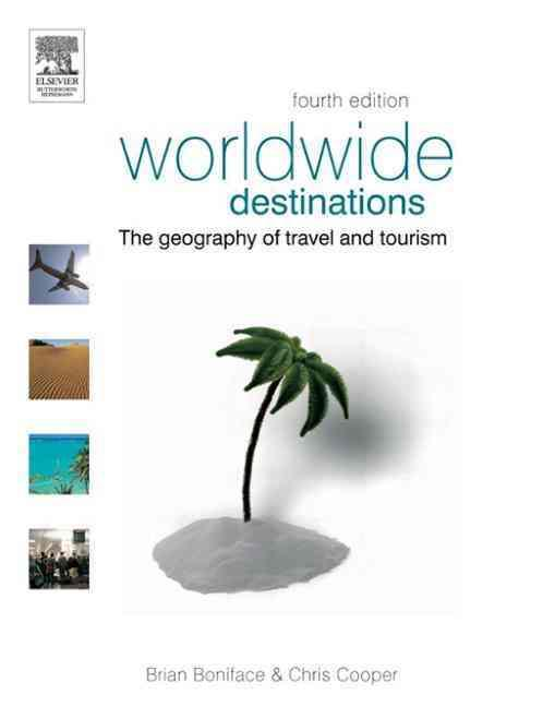 worldwide destinations - the geography of travel and tourism