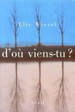 Vente EBooks : D'où viens-tu ?  - Élie Wiesel