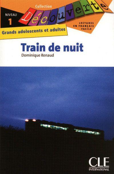 Train de nuit ; lecture en français facile ; niveau 1 ; grands adolescents et adultes