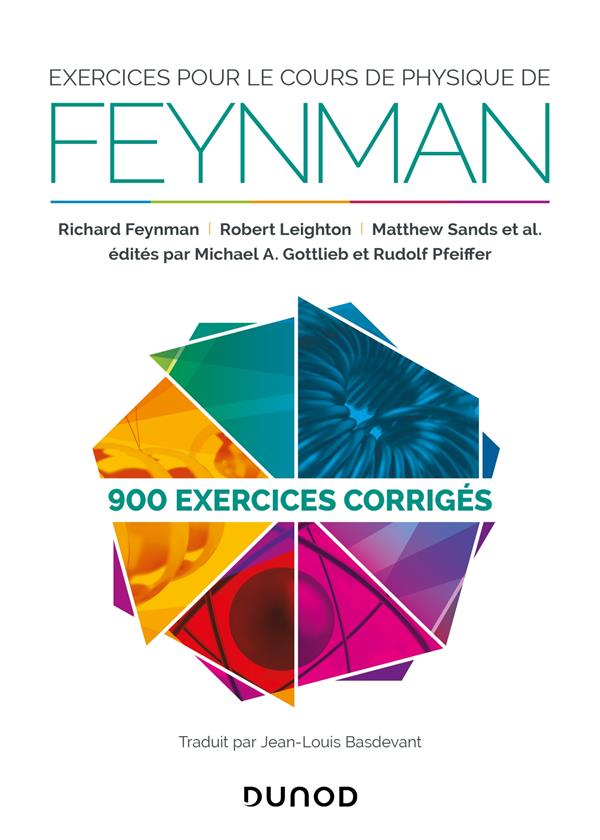 Exercices pour le cours de physique de Feynman ; 900 exercices corrigés