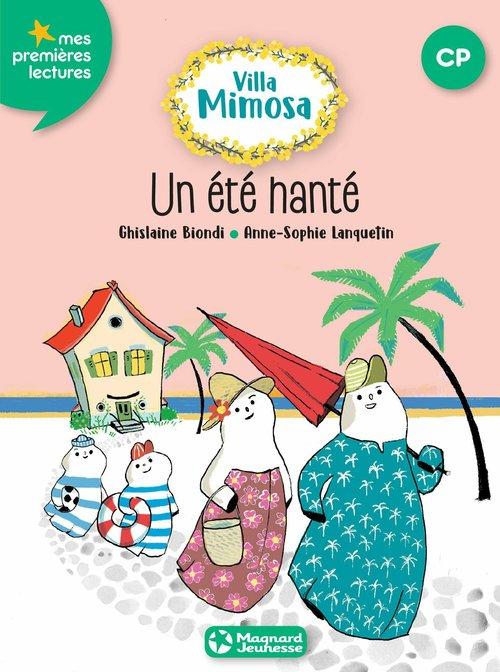 Villa Mimosa T.1 ; un été hanté