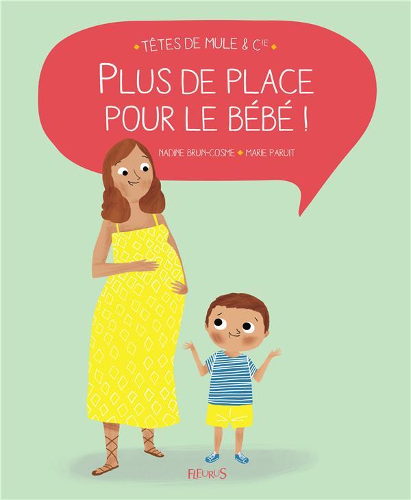 PLUS DE PLACE POUR LE BEBE ! Paruit Marie