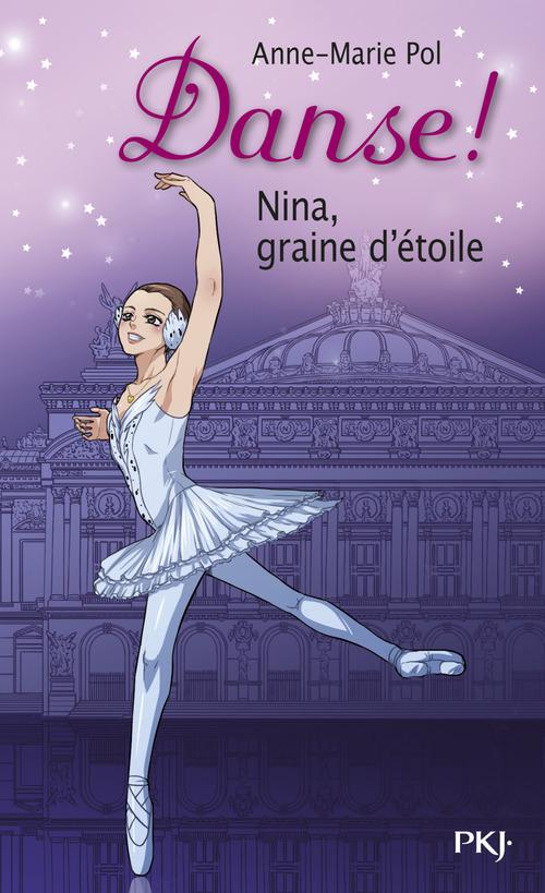 Danse t.1 ; Nina, graine d'étoile