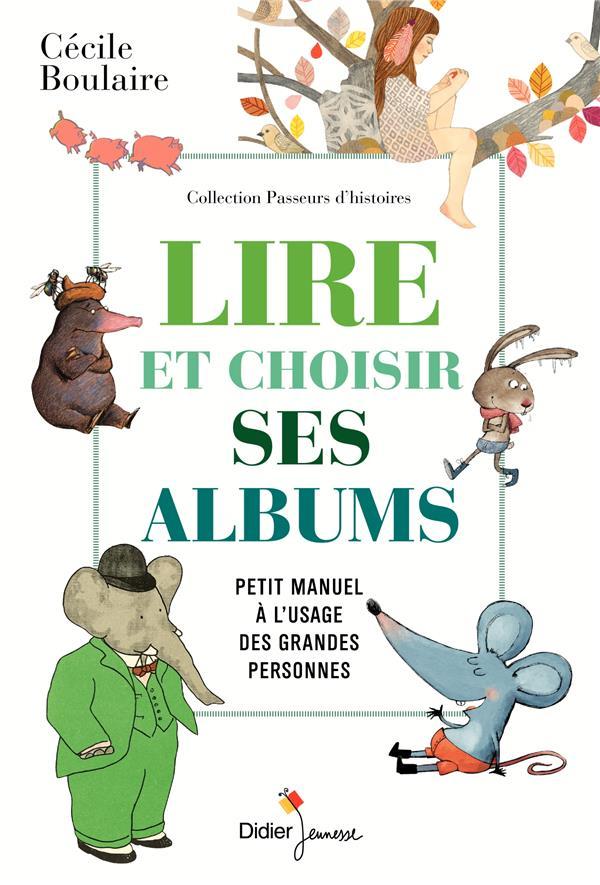 LIRE ET CHOISIR SES ALBUMS  -  PETIT MANUEL A L'USAGE DES GRANDES PERSONNES