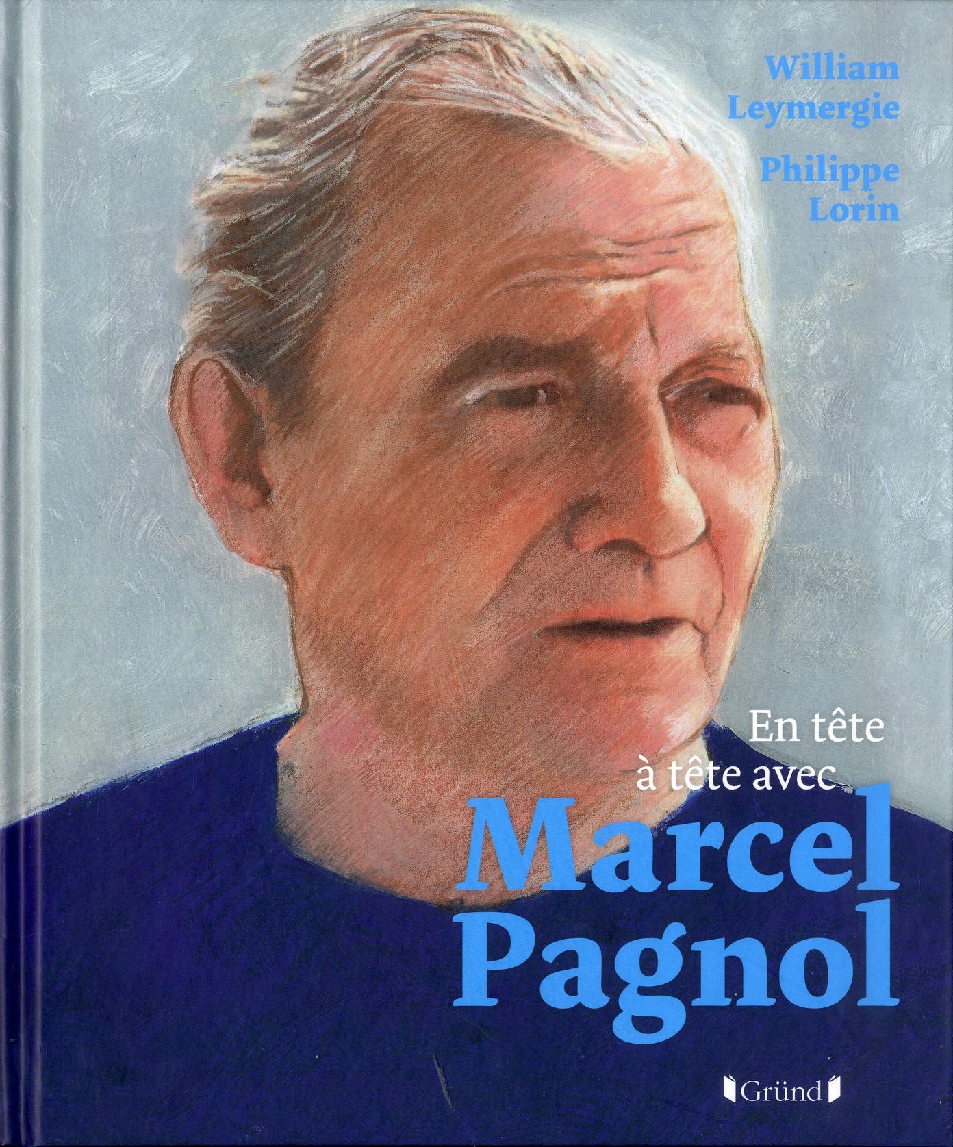 EN TETE-A-TETE ; avec Marcel Pagnol
