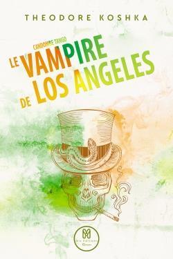 Candombe tango t.2 ; le vampire de Los Angeles