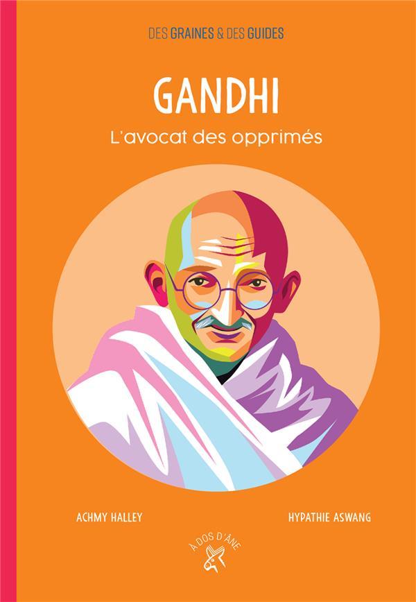 Gandhi ; l'avocat des opprimés