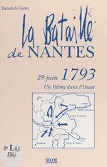 La bataille de Nantes, 29 juin 1793 : un Valmy dans l'Ouest