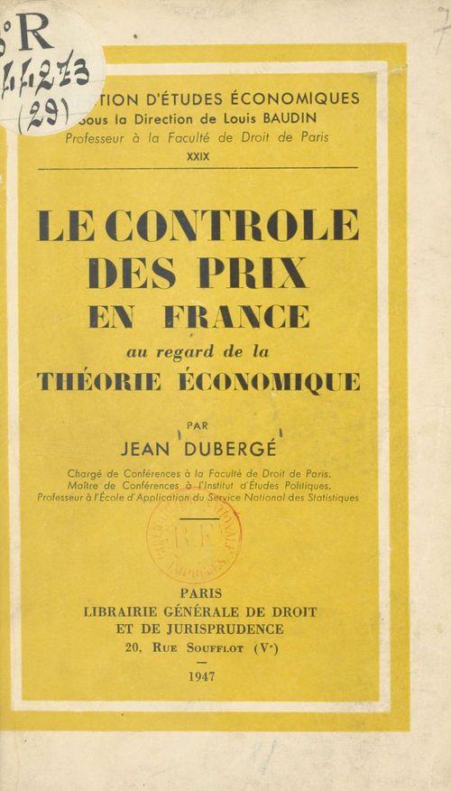 Le contrôle des prix en France au regard de la théorie économique