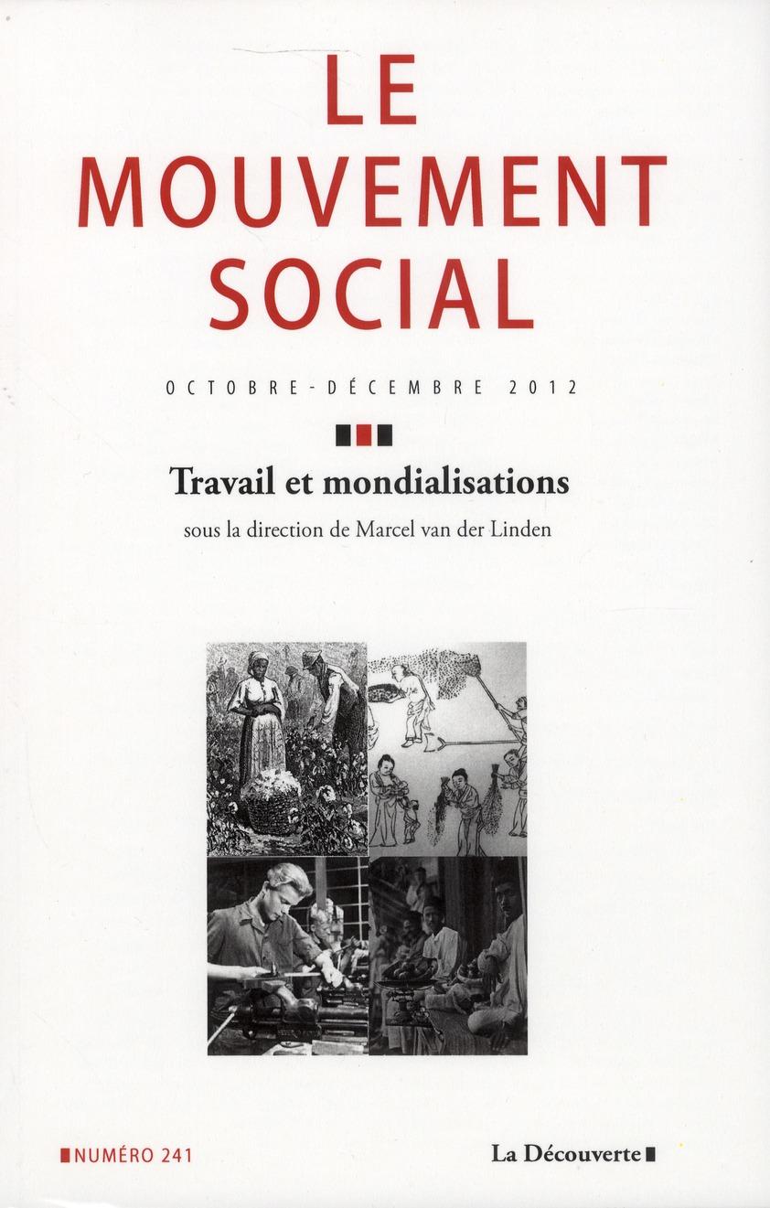 Revue le mouvement social t.241; travail et mondialisations