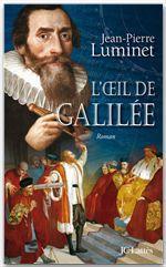 Vente EBooks : L'oeil de Galilée  - Jean-Pierre Luminet