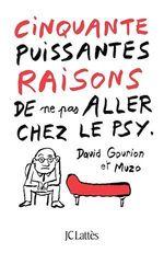 Vente Livre Numérique : Cinquante puissantes raisons de ne pas aller chez le psy  - Muzo - David Gourion