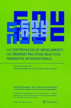 La contrefaçon de médicaments ; les premiers pas d'une réaction nominative internationale