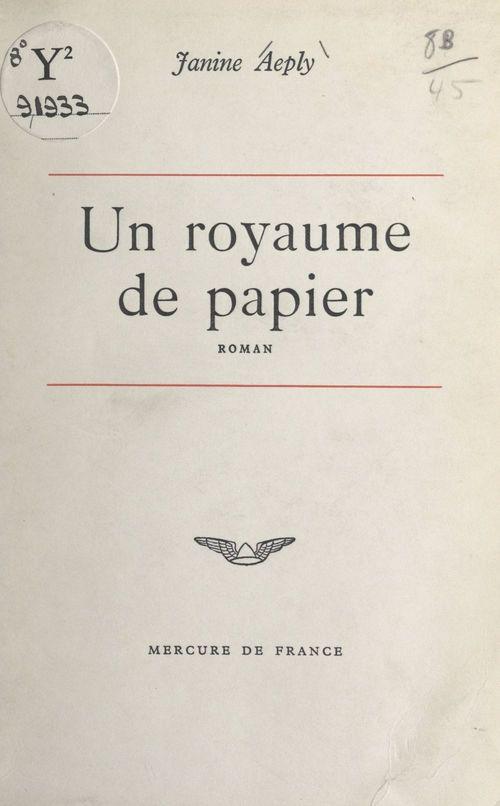 Un royaume de papier  - Janine Aeply