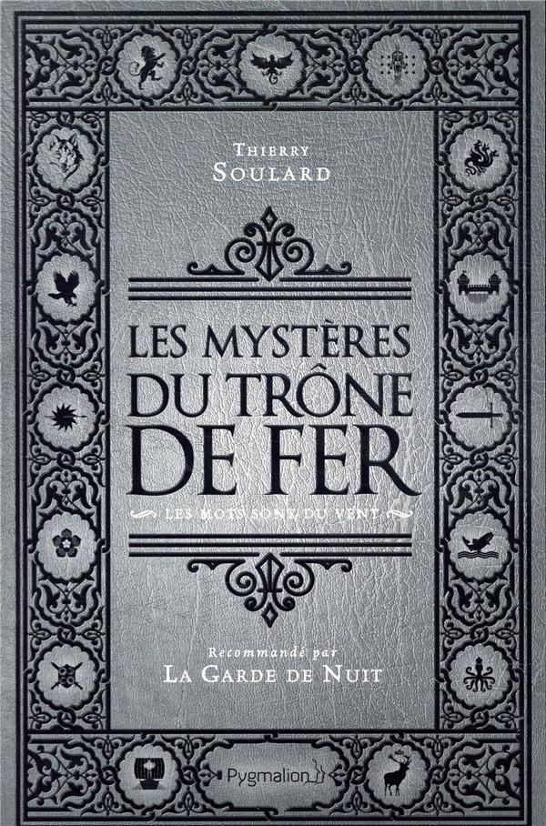 LES MYSTERES DU TRONE DE FER  -  LES MOTS SONT DU VENT