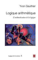 Vente EBooks : Logique arithmétique ; l'arithmétisation de la logique  - Yvon, Gauthier,