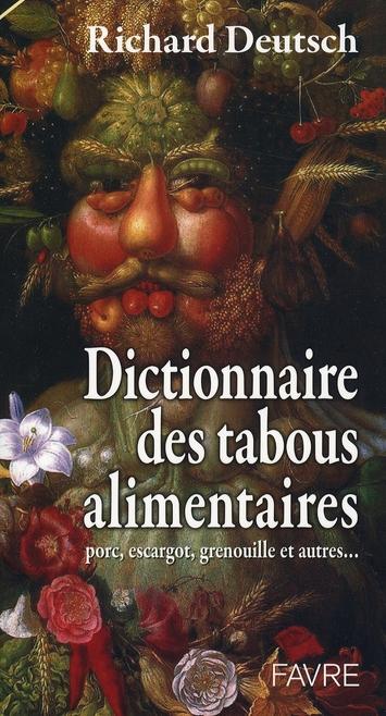 Dictionnaire des tabous alimentaires ; porc, escargot, grenouille et autres...