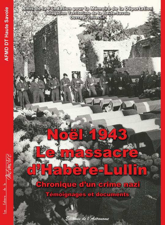 Noël 1943 : le massacre d'Habère-Lullin ; chronique d'un crime nazi
