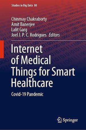 Internet of Medical Things for Smart Healthcare  - Lalit Garg  - Amit Banerjee  - Joel J. P. C. Rodrigues  - Chinmay Chakraborty