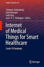 Internet of Medical Things for Smart Healthcare  - Lalit Garg - Amit Banerjee - Joel J. P. C. Rodrigues - Chinmay Chakraborty