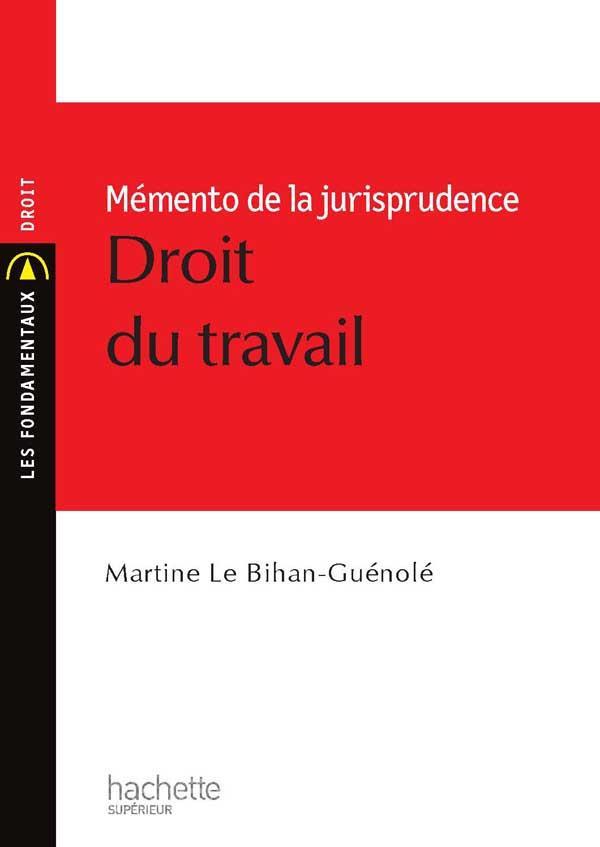 Memento De La Jurisprudence, Droit Du Travail