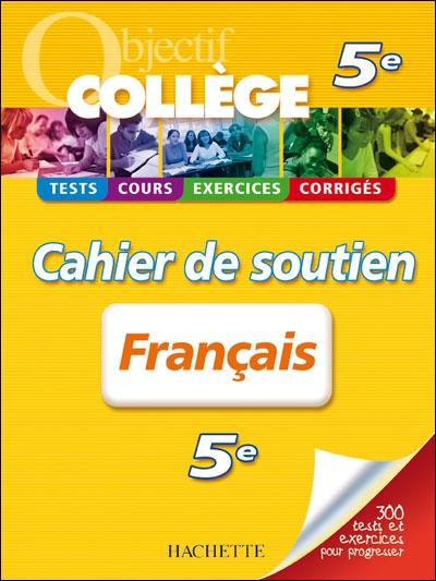OBJECTIF COLLEGE ; français ; 5ème ; cahier de soutien