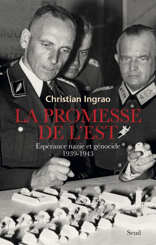 Promesse de l'est. esperance nazie et genocide (1939-1943) (la)