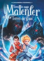 Vente Livre Numérique : Malenfer - Terres de magie (Tome 5) - Terres de glace  - Cassandra O'Donnell