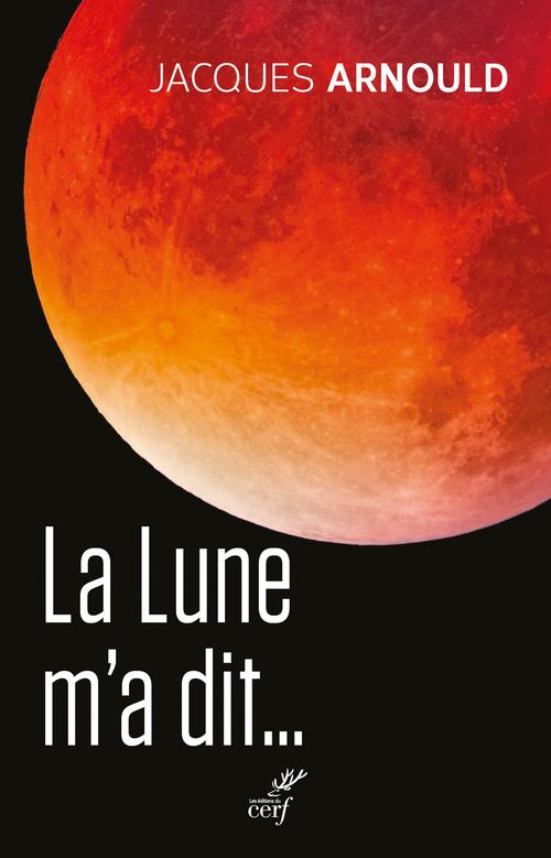 La Lune m'a dit...  - Jacques Arnould