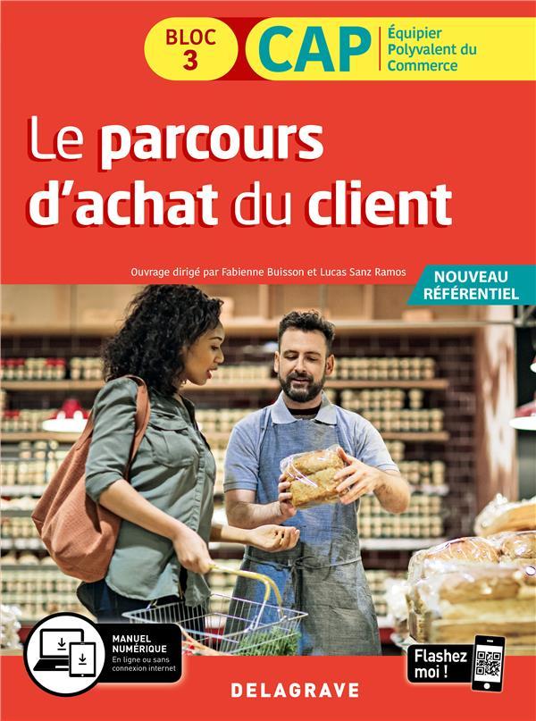 Le parcours d'achat du client ; CAP commerciaux  1re et 2e années ; pochette (édition 2020)