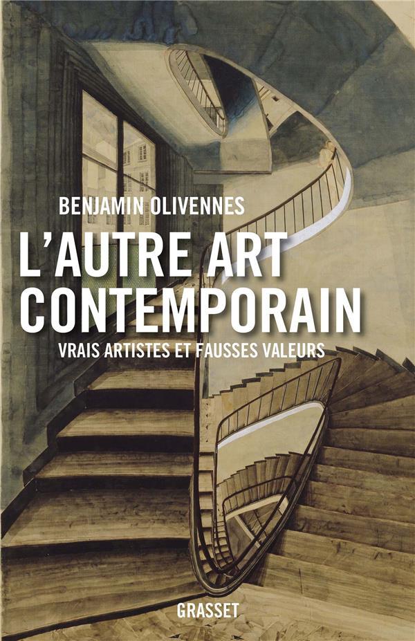 L'autre art contemporain ; vrais artistes et fausses valeurs