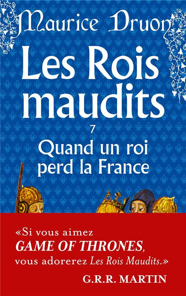 Les Rois Maudits T.7 ; Quand Un Roi Perd La France