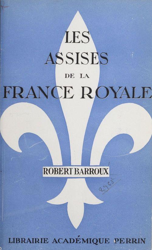 Les assises de la France royale