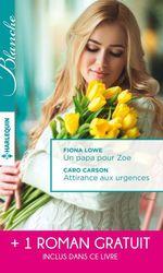 Vente EBooks : Un papa pour Zoe - Attirance aux urgences - Mission: passion  - Abigail Gordon - Fiona Lowe - Caro Carson