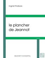 Vente Livre Numérique : Le plancher de Jeannot  - Ingrid THOBOIS