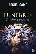 Vente Livre Numérique : Funèbres (Tome 2) - Sans préavis  - Caine Rachel