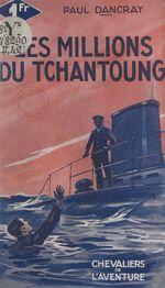 Les millions du Tchantoung  - Paul Dancray
