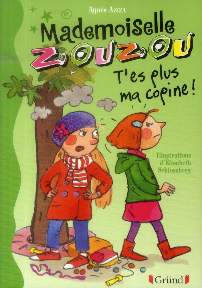 Mademoiselle Zouzou ; t'es plus ma copine !
