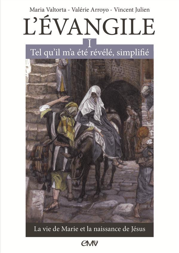 L'Evangile tel qu'il m'a été révélé, simplifié t.1 ; la vie de Marie et la naissance de Jésus