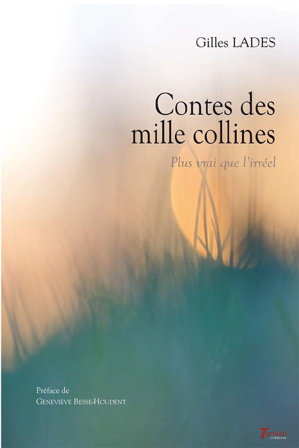Contes des mille collines - plus vrai que l'irreel