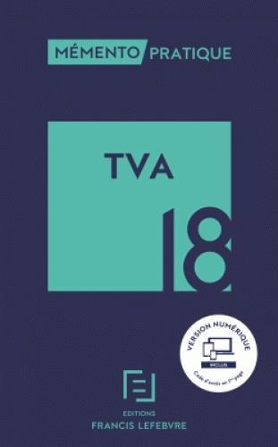 Mémento pratique ; TVA (édition 2018)