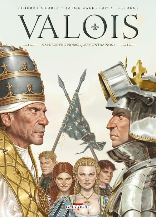 Valois T.2 ; si deus pro nobis, quis contra nos ?